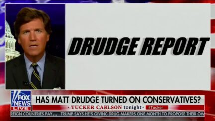Tucker Carlson Accuses Drudge of Turning on Trump, Conservatives