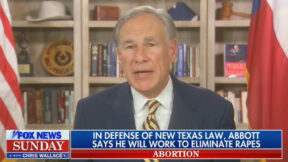 Greg Abbott Dodges on Rape Exception to Abortion Law